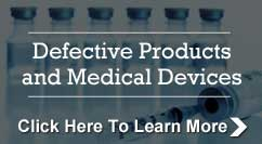 Defective Products and Medical Device