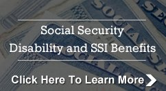 Social Security Disability and SSL Benefits