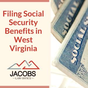 Filing Social Security Benefits in West Virginia
