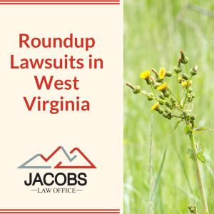 Roundup Lawsuits in West Virginia