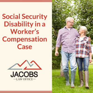 Social Security Disability in a Worker's Compensation Case