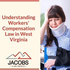 Understanding Workers Compensation Law in West Virginia