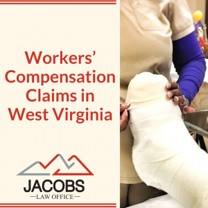 Workers' Compensation Claims in West Virginia - Jacobs Law
