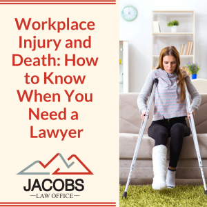 Workplace Injury and Death How to Know When You Need a Lawyer